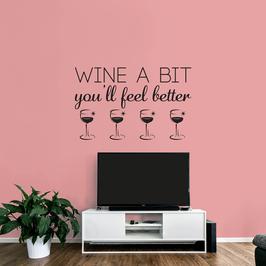 Wine a Bit You'll Feel Better (large)
