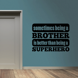 Sometimes being a Brother is better than being a Superhero (large)