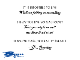 It is impossible to live without failing at something (large)