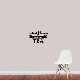 Instant Human Just add Tea (small)