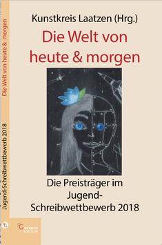 """Schreibwettbewerb 2018: """"Die Welt von heute & morgen"""""""