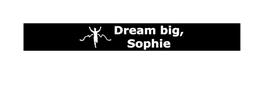 Dream big, Name