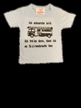 T-shirt / Ich schnarche nöd, ich Tröim devo, dass ich es Füürwehrauto ben.