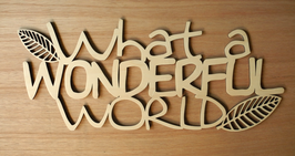 "Wandbord ""What a wonderful world"