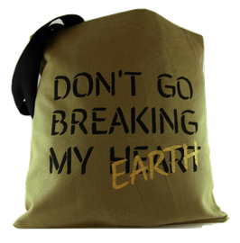 don't go breaking my Earth