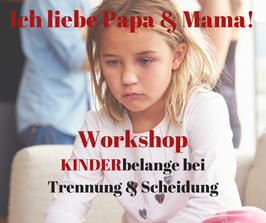 Workshop - Kinderbelange bei Trennung & Scheidung am 16.09.2017 in Ingolstadt