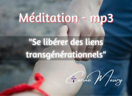 """Méditation canalisée """"Se libérer des liens transgénérationnels"""" en MP3"""