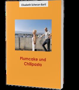 Buch, Plumcake und Chilipasta - Elisabeth Scheran-Bartl