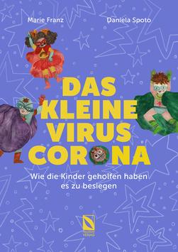 Das kleine Virus Corona - Wie die Kinder geholfen haben es zu besiegen