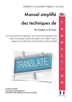 MANUEL SIMPLIFIÉ DES TECHNIQUES DE TRADUCTION, DE L'ANGLAIS AU FRANÇAIS - LIVRE A CONSULTER EN LIGNE