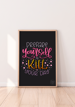 """Poster """"Kill your day"""""""