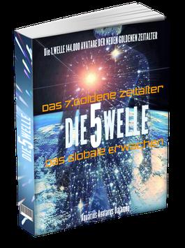Die 5 WELLE - Das 7.GOLDENE ZEITALTER - Das GLOBALE ERWACHEN EBOOK+MP3
