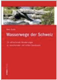 Reto Solèr: Wasserwege der Schweiz