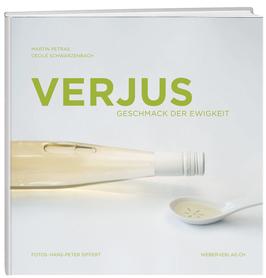 Verjus – Geschmack der Ewigkeit