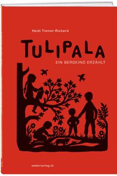 Tulipala - Ein Bergkind erzählt