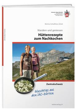 Hüttenrezepte zum Nachkochen – Zentralschweiz