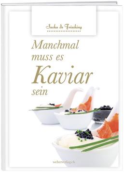 Manchmal muss es Kaviar sein
