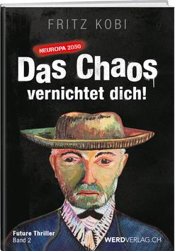 Fritz Kobi: Das Chaos vernichtet dich! - Band 2