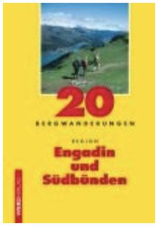 Luc Hagmann und Franz Auf der Maur: 20 Bergwanderungen Region Engadin und Südbünden