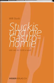 Willi Stucki: Stuckis und die Gastronomie
