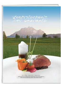 Annette Weber: Zentralschweiz for Gourmets