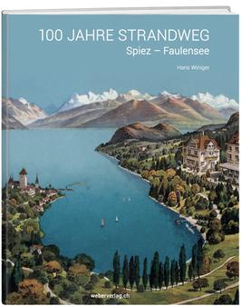 100 Jahre Strandweg Spiez–Faulensee