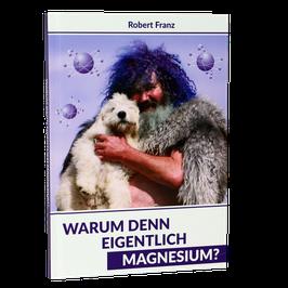 Buch- Warum denn eigentlich Magnesium Robert Franz