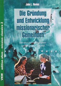 Die Gründung und Entwicklung missionarischer Gemeinden