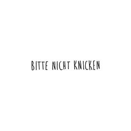 """STEMPEL - """"BITTE NICHT KNICKEN"""""""