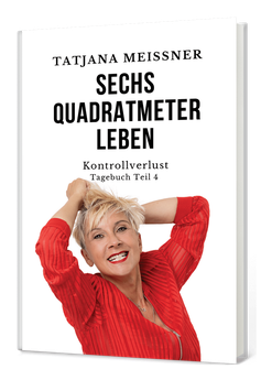 Sechs Quadratmeter Leben (Teil 4) Kontrollverlust