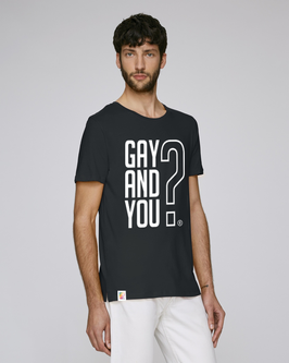 BLACK SHIRT  |   GAY AND YOU?   |   WHITE