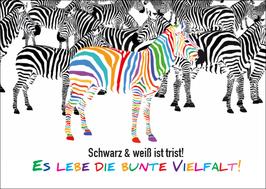 Postkarte Schwarz & Weiss ist trist! Es lebe die bunte Vielfalt!