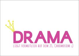 Postkarte: Drama... Liegt vermutlich auf dem 21. Chromosom ;)