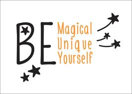 Postkarte Be Magical, Unique, Yourself