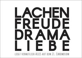 Postkarte: Lachen, Freude, Drama, Liebe ... Liegt vermutlich auf dem 21. Chromosom