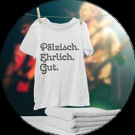 """T-Shirt """"Pälzisch.Ehrlich.Gut. 2021"""" weiß"""