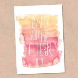 Postkarte -Bald Eltern-