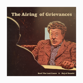 REEF THE LOST CAUZE & HAJ - THE AIRING OF GRIEVANCES (CD)