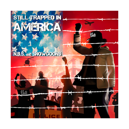 N.B.S. & SNOWGOONS - STILL TRAPPED IN AMERICA  (2 CD)