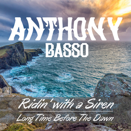 ANTHONY BASSO - Ridin' With A Siren/Long Time Before The Dawn - 45 RPM RECORD (Studio) - AVAILABLE ON DEMAND