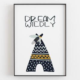 """DREAM WILDLY"""