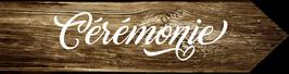 Pancarte Cérémonie