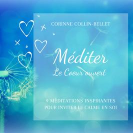 Méditer le coeur ouvert- Album de méditation 2h45 d'écoute