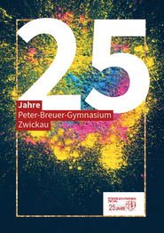 Festbroschüre –25 Jahre Peter-Breuer-Gymnasium Zwickau
