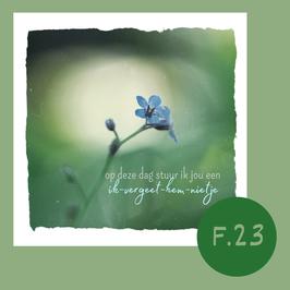 F23. een ik vergeet-hem-nietje