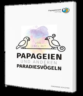 Taschenbuchtitel: Vom Leben mit Papageien und anderen Paradiesvögeln