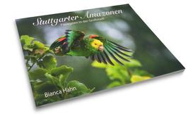 Bildband: Stuttgarter Amazonen - Papageien in der Großstadt
