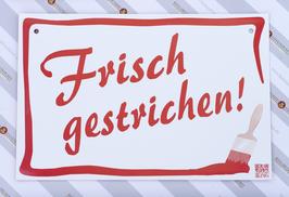 KUNSTSTOFFSCHILD Frisch gestrichen!