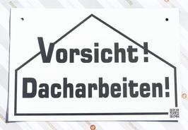 KUNSTSTOFFSCHILD Vorsicht! Dacharbeiten!