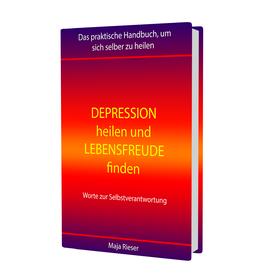 Depression heilen und Lebensfreude finden (E-Book)